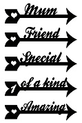 arrow words mum friend,special,amazing,1 of a kind  100
